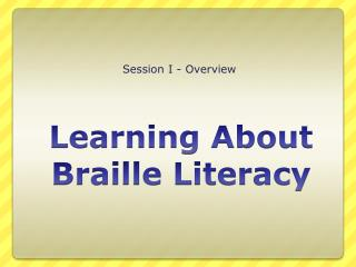 Learning About Braille Literacy