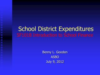 School District Expenditures SF101B Introduction to School Finance