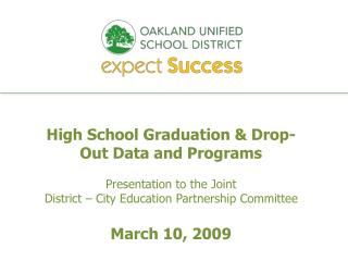 High School Graduation & Drop-Out Data and Programs Presentation to the Joint