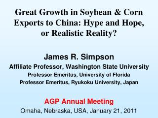 Great Growth in Soybean & Corn Exports to China: Hype and Hope, or Realistic Reality?