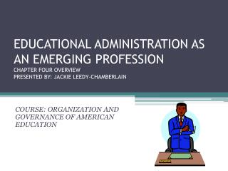 COURSE: ORGANIZATION  AND GOVERNANCE OF AMERICAN EDUCATION