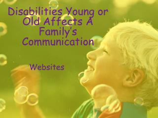 Disabilities Young or Old Affects A Family's Communication
