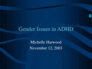 Gender Issues in ADHD