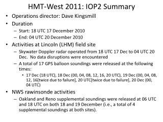 HMT-West 2011: IOP2 Summary
