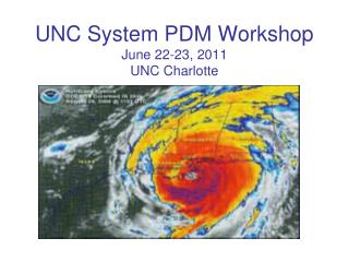 UNC System PDM Workshop June 22-23, 2011 UNC Charlotte