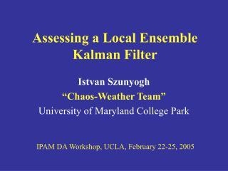 Assessing a Local Ensemble Kalman Filter