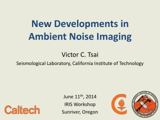 New Developments in  Ambient Noise Imaging