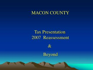 Tax Presentation 2007  Reassessment 	      &           Beyond