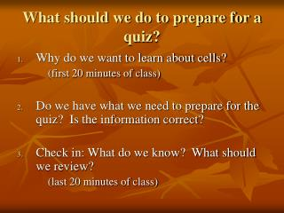 What should we do to prepare for a quiz?