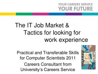 The IT Job Market &            Tactics for looking for                  		work experience