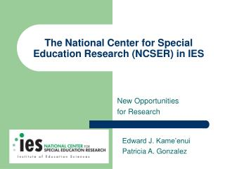 The National Center for Special Education Research (NCSER) in IES
