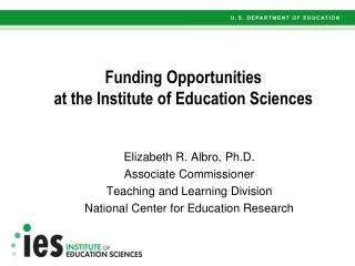 Funding Opportunities  at the Institute of Education Sciences