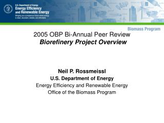 2005 OBP Bi-Annual Peer Review  Biorefinery Project Overview