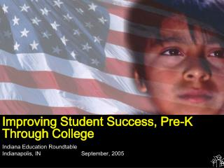 Improving Student Success, Pre-K Through College