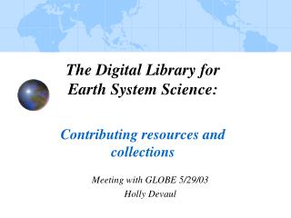 The Digital Library for Earth System Science: Contributing resources and collections