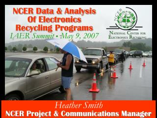 NCER Data & Analysis Of Electronics Recycling Programs IAER Summit  ●  May 9, 2007