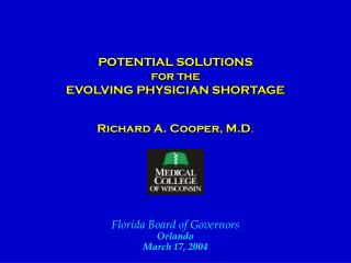 POTENTIAL SOLUTIONS  for the  EVOLVING PHYSICIAN SHORTAGE