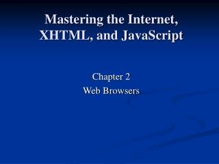Mastering the Internet, XHTML, and JavaScript