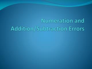 Numeration and  Addition