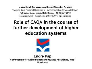 Role of CAQA  in the course of further development of higher education systems