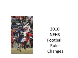2010  NFHS Football  Rules  Changes