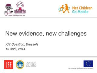 New evidence, new challenges ICT Coalition, Brussels 15 April, 2014