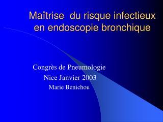 Ma trise  du risque infectieux en endoscopie bronchique