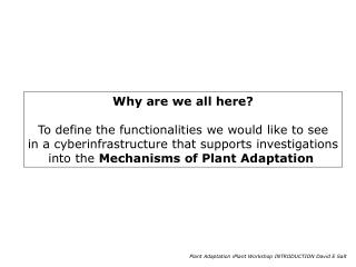 Why are we all here? To define the functionalities we would like to see