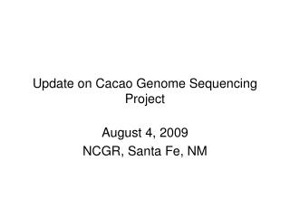 Update on Cacao Genome Sequencing Project