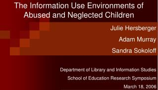The Information Use Environments of Abused and Neglected Children