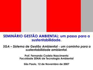 SEMIN RIO GEST O AMBIENTAL: um passo para a sustentabilidade.   SGA   Sistema de Gest o Ambiental - um caminho para a su