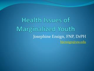 Health Issues of Marginalized Youth