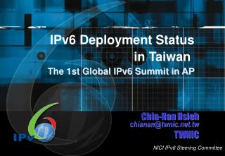 IPv6 Deployment Status  in Taiwan  The 1st Global IPv6 Summit in AP