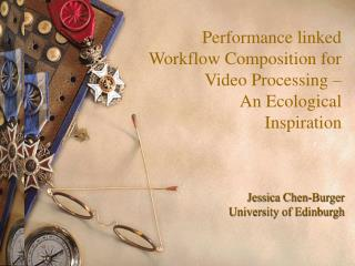 Performance linked Workflow Composition for Video Processing –           An Ecological Inspiration