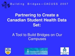 Partnering to Create a Canadian Student Health Data Set: