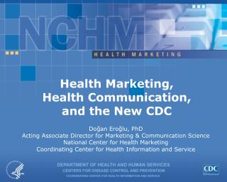 Health Marketing,  Health Communication,  and the New CDC