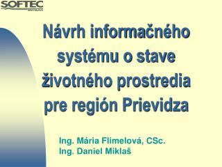 Návrh informa č ného systému ostave  ž ivotného prostredia pre región Prievidza