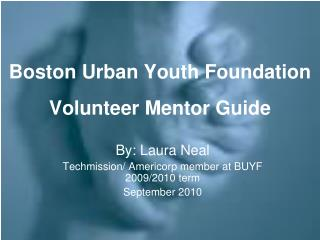 Boston Urban Youth Foundation Volunteer Mentor Guide