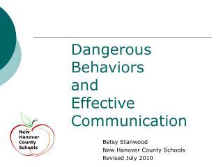 Dangerous      Behaviors                and                  Effective Communication