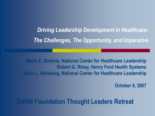 Driving Leadership Development in Healthcare: The Challenges, The Opportunity, and Imperative