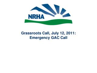 Grassroots Call, July 12, 2011: Emergency GAC Call