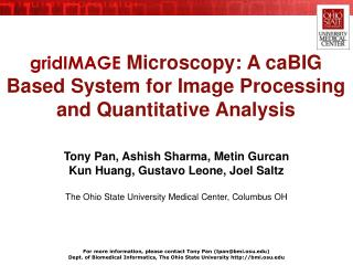 gridIMAGE  Microscopy: A caBIG Based System for Image Processing and Quantitative Analysis
