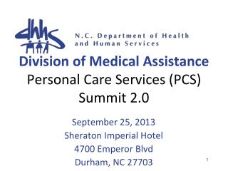 Division of Medical Assistance Personal Care Services (PCS)  Summit 2.0