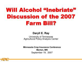 "Will Alcohol ""Inebriate"" Discussion of the 2007 Farm Bill?"