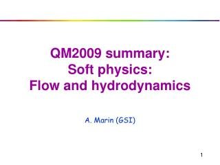 QM2009 summary:  Soft physics:  Flow and hydrodynamics
