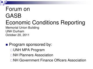 Forum on GASB Economic Conditions Reporting  Memorial Union Building UNH Durham October 20, 2011