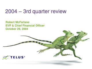 2004 – 3rd quarter review