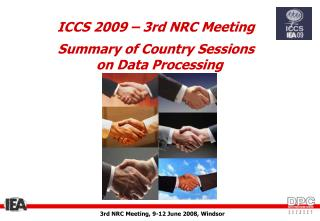 ICCS 2009 – 3rd NRC Meeting Summary of Country Sessions on Data Processing