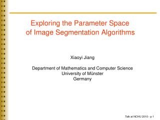 Exploring the Parameter Space 	 of Image Segmentation Algorithms