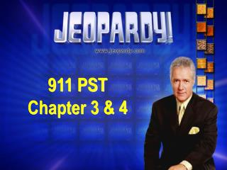 911 PST  Chapter 3 & 4